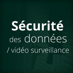 Sécurité des données & vidéo surveillance